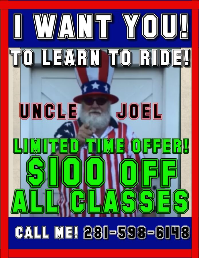 Uncle Joel wants YOU to learn how to ride! $100 off all classes!